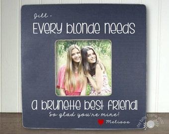 Best Friend Gift Blonde Brunette  Gift Best Friend BFF Gift Best Friend Birthday Gift Every Blonde Needs A Brunette Best Friend IB1BFS