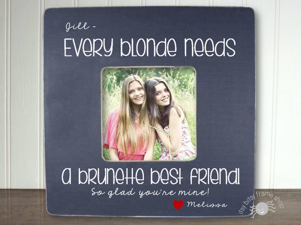 Brunette Blonde Gift Best Friend Picture Frame Best Friend BFF