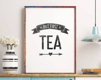 But First Tea Printable Art Poster – Inspirational Quote Digital Art Print, Printable Typography Wall Art Kitchen Decor *INSTANT DOWNLOAD*