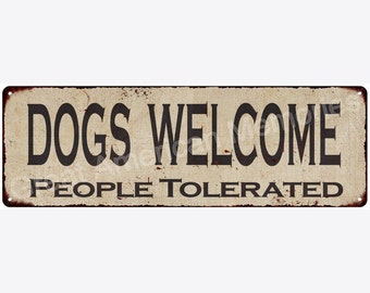 Dogs Welcome Vintage Look Reproduction Metal Sign 6x18 6180522
