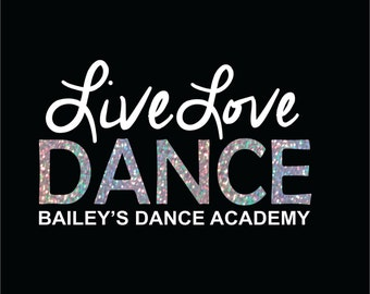 Live Love Dance Custom Dance Iron on Bling Transfer for Dance Studio Shirts or Dance Studios or Schools of Dance Shirts