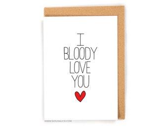 Valentines Day Card - Anniversary card - I love you card I bloody love you card anniversary card for him cards for her boyfriend girlfriend