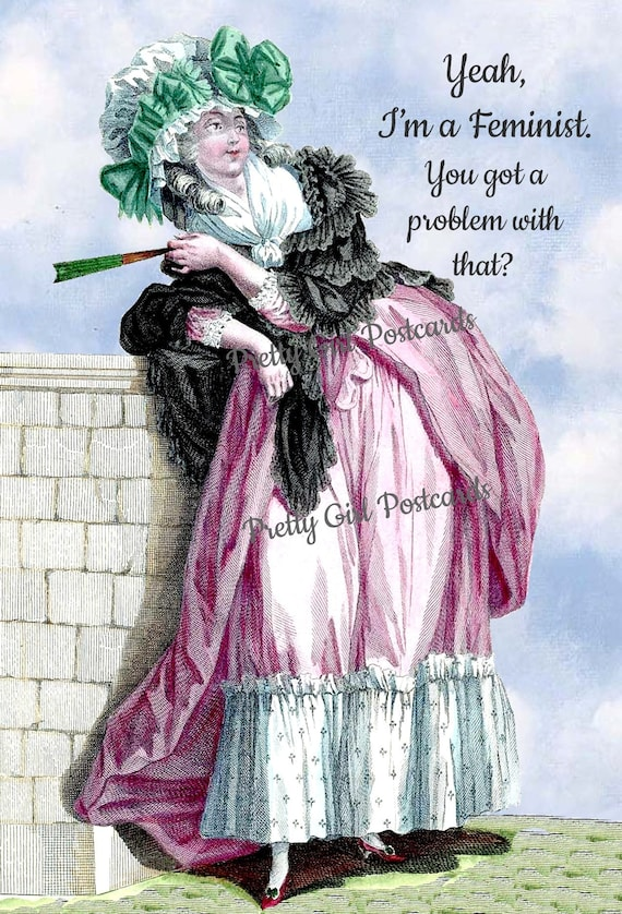 Yeah I'm A Feminist You Got A Problem With That? Marie Antoinette Card Funny Postcard Pretty Girl Postcards 18th Century Fashion Plates
