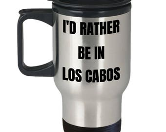 Los Cabos Travel Mug - I'd Rather be in Los Cabos - Gag Gifts Idea -  Gift Basket for Men or Women