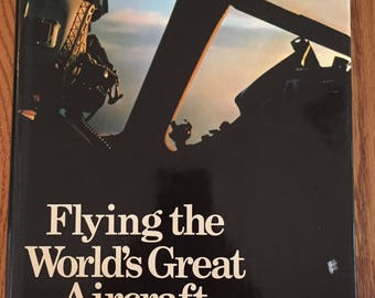 Flying the World's Great Aircraft