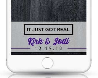It Just Got Real - Custom Wedding Snapchat Filter - Funny, Humor, Wedding Reception - Personalized Geofilter