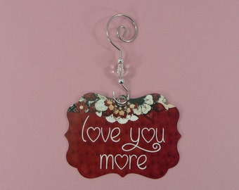 TINY SIGN Love You More Ornament Wire Beads Hanging Metal Ornie Sweetheart Wife Girlfriend Spouse Husband Christmas Anniversary Wedding Gift