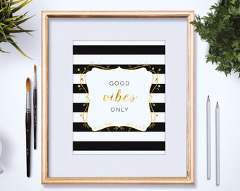 Good Vibes Only Print 4x6 - 5x7 - Faux Gold Foil - Typography Art Print - Motivational Quote - Black Stripes - Home Wall Art Decor