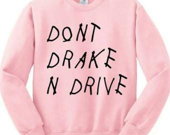 Don't Drake and Drive Crewneck