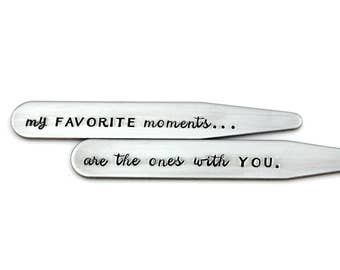 """My Favorite Moments Are The Ones With You - Hand Stamped Stainless STEEL COLLAR STAYS -  2.5"""" - Valentine's Day Gift for Him - Anniversary"""