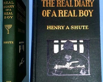 Vintage 1906 Book The Real Diary of a Real Boy by Henry A. Shute - Hardcover