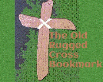 The Old Rugged Cross Bookmark