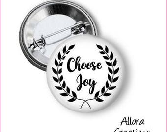 Choose Joy Pinback Button, Inspirational Pinback, Motivational Pinback