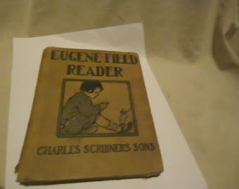 Antique 1905 Eugene Field Reader Hardback Book by Charles Schriber's Sons, collectable