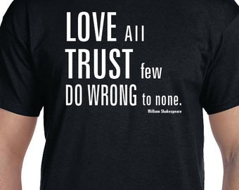 William Shakespeare Quote T-shirt Love All Trust Few Do wrong to none Historical Quote, Printed 100% Cotton Gift T-Shirt