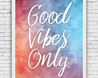 Good Vibes Only - pink & blue watercolor cursive style print (w/ optional frame)