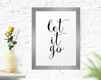 Printable Art, Motivational Quote, Quote Poster, Wall  Art, Let It Go, Hand Lettering, Typography Printable, Inspirational Print, Home Decor