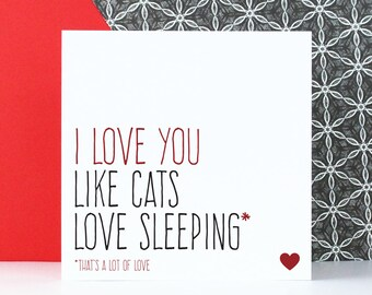 Funny cat love card for boyfriend, Anniversary cards, Birthday card for girlfriend, Valentines day card, I love you like cats love sleeping