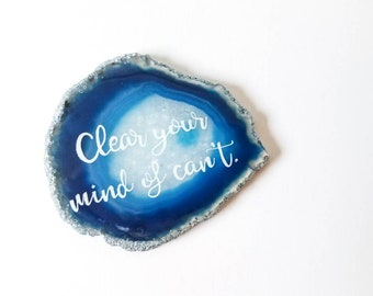 Confidence quote - Hand lettered Agate slice - Positive affirmation - Blue agate  - Agate Desk Decor - Motivational artwork - Crystal decor