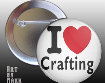 I Love Crafting Pinback Button