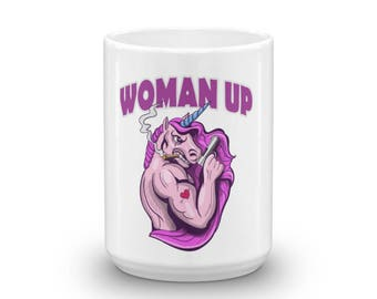 Woman Up, Equality Anti-Harassment, Feminist, Feminism, Girl Power, Time's Up Movement Ceramic Coffee Mug