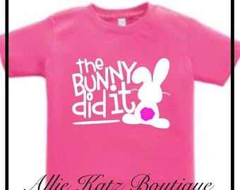 The bunny did it rabbit kids holiday tee tshirt Guaranteed Easter delivery on orders by April 7th