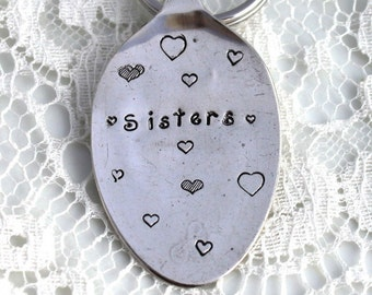 Spoon Key Chain Stamped with - Sisters - Silverware Vintage Key Chain Hand Stamped & Ready To Ship