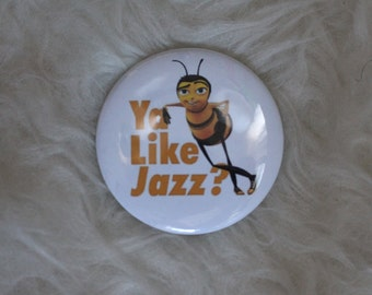 """Ya Like Jazz? 2.25"""" Pin Back Button"""