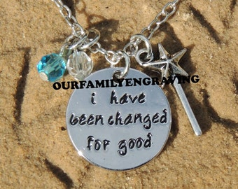 ON SALE I have been changed for good wicked Hand stamped pendant necklace