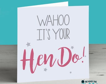 Hen Party Card - Happy Hen Do Card - Bride to Be - Engagement - Wedding - Hen Night