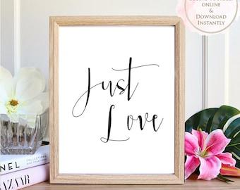Printable wall art, Printable Quote, Just Love, Wall Art Prints, Printable Art, Home decor, Printable Gift, Inspirational Art, Prints.