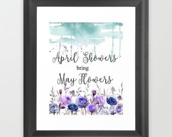 April Showers, May Flowers, Instant download, digital download, watercolor print, typography print, home decor, Spring decor