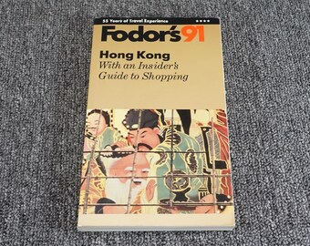 Fodor's 91 Hong Kong With An Insider's Guide To Shopping, C. 1991.