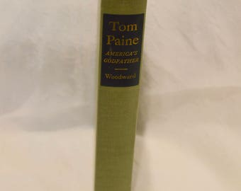 W.E. Woodward, 1945, Tom Paine America's Godfather 1737-1809, First Edition, Vintage Book, Biography, Antique Book, Old Book