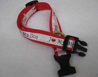 I Love My Dog - Dog Collar - MULTIPLE SIZES AVAILABLE