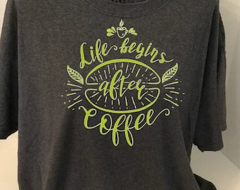 Life Begins After Coffee tee