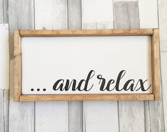 Relax Sign, Bathroom Sign, Fixer Upper Sign, Farmhouse Sign