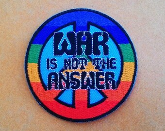 War Is Not The Answer Iron On Patch.