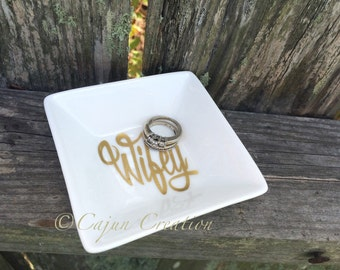Engagement ring dish, Wifey ring holder, personalized jewelry dish, custom ring dish, jewelry organizer, bride ring dish, bridal shower gift