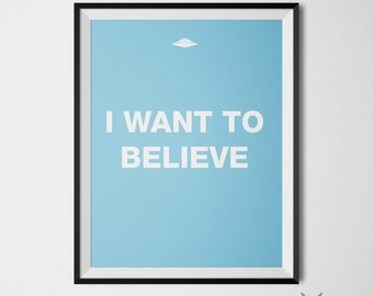 I Want to Believe Poster X-files Wall Art X-Files Art Print UFO Poster Typography Print X-files Printable Film Poster Movie Art Print