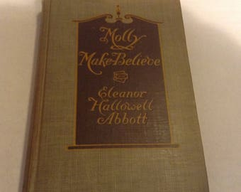 Molly Make-Believe. 1910 Edition.