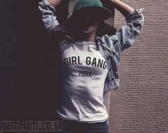 GIRL GANG 199X T-SHIRT / / Premium Quality ! - Made in London / Fast Delivery to the Usa , Canada , Australia & Europe !