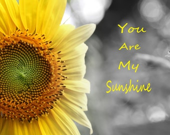 You are my sunshine, sunflowers, bright yellow, inspirational quote
