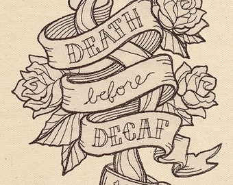 Death Before Decaf Embroidered Flour Sack Hand/Dish Towel