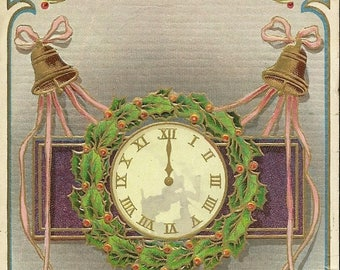 Embossed Antique New Year's Postcard Midnight on Clock Holly Wreath and Bells H Wessler 1910