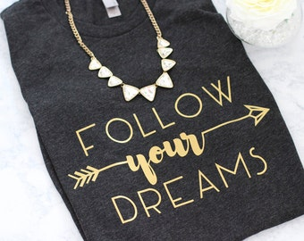 Graphic Tee: FOLLOW YOUR DREAMS