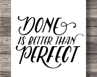 Done is better than Perfect, Hand lettering, Printable ,wall art, black and white, Home Decor, typography print ,INSTANT DOWNLOAD
