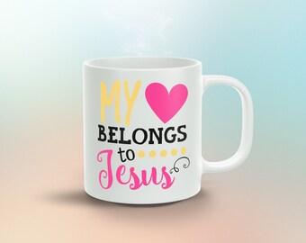 My Heart Belongs to Jesus... 11oz Coffee Mug