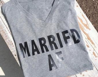 Married AF tee • Fiance • Bride • Bridal Shirt • Wedding Gift • T-Shirt
