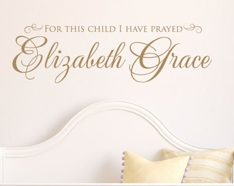 For this child I have prayed Name Wall Decal - Nursery Decal - Baby Name Decal